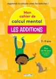 Jules Famin et Morgane David - Mon cahier de calcul mental - Les additions.