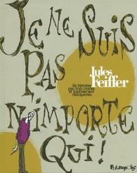 Jules Feiffer - Je ne suis pas n'importe qui !.