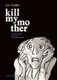 Jules Feiffer - Kill my mother Tome 1 : .