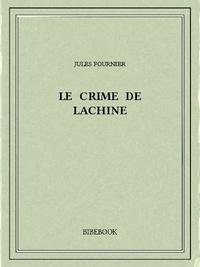 Jules Fournier - Le crime de Lachine.