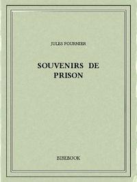 Jules Fournier - Souvenirs de prison.
