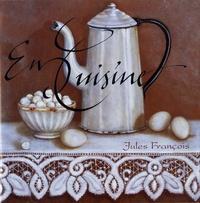 Jules François - En cuisine - Notes et Nostalgies.