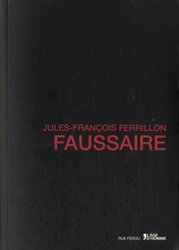 Jules-François Ferrillon - Faussaire.