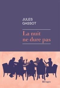 Jules Gassot - La nuit ne dure pas.