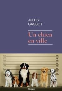 Jules Gassot - Un chien en ville.