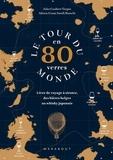 Jules Gaubert-Turpin et Adrien Grant Smith Bianch - Le tour du monde en 80 verres.