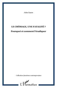 Le chômage, une fatalité ? - Pourquoi et comment léradiquer.pdf