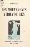 Jules Haag et Maurice Caullery - Les mouvements vibratoires (1).