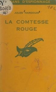 Jules Hardouin - La comtesse rouge.
