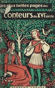 Jules Hasselmann et Pierre Rousseau - Les plus belles pages des conteurs du XVIe siècle.