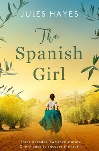 Jules Hayes - The Spanish Girl - A completely gripping and heartbreaking historical novel.