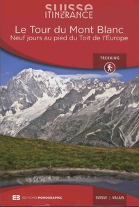 Jules-Henri Gabioud - Le tour du Mont Blanc - Neuf jours au pied du toit de l'Europe.
