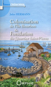 Colonisation de lIle Bourbon et fondation du Quartier Saint-Pierre.pdf