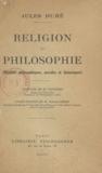 Jules Huré et M. Favières - Religion et philosophie - Réalités philosophiques, morales et historiques.