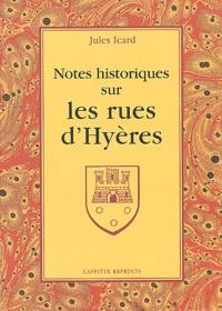 Jules Icard - Notes historiques sur les rues d'Hyères.