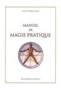 Jules J. B. - Manuel de magie pratique.