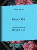 Jules Janin - Asmodée - Paris ou le Livre des Cent-et-Un.