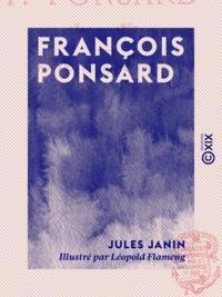 Jules Janin et Léopold Flameng - François Ponsard - 1814-1867.