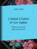 Jules Janin - L'Abbé Châtel et son église - Paris ou le Livre des Cent-et-Un.