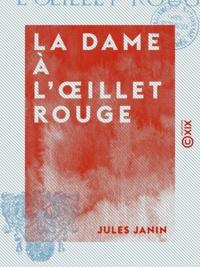 Jules Janin - La Dame à l'œillet rouge.