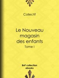 Jules Janin et Octave Feuillet - Le Nouveau magasin des enfants - Tome I.