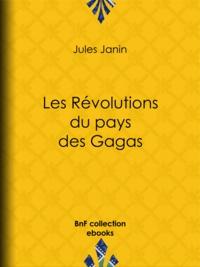 Jules Janin - Les Révolutions du pays des Gagas.
