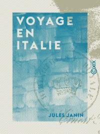 Jules Janin - Voyage en Italie.