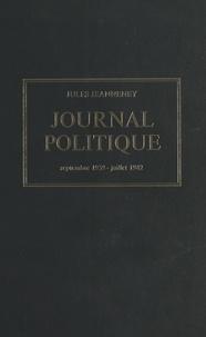 Jules Jeanneney et Jean-Noël Jeanneney - Journal politique, septembre 1939 - juillet 1942 - Édition établie, présentée et annotée par Jean-Noël Jeanneney.