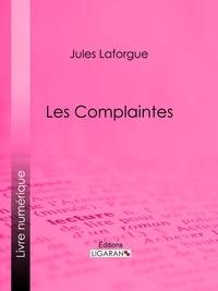 Jules Laforgue et  Ligaran - Les Complaintes.