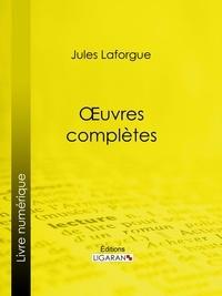 Jules Laforgue et  Ligaran - Oeuvres complètes.