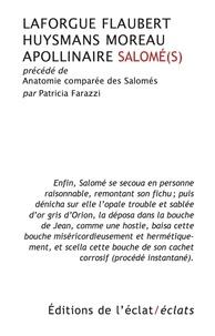 Jules Laforgue et Gustave Flaubert - Salomé(s) - Précédé(s) de Anatomie comparée des Salomé(s).