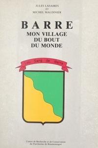 Jules Lasaires et Michel Maldinier - Barre, mon village du bout du monde.