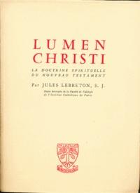 Jules Lebreton - Lumen Christi - La lumière spirituelle du Nouveau Testament.