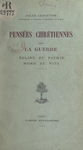 Jules Lebreton - Pensées chrétiennes sur la guerre - Église et patrie. Mors et vita.