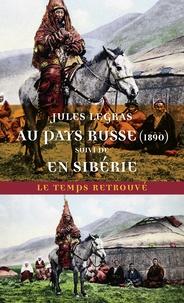 Jules Legras - Au pays russe - Suivi de En Sibérie.