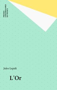 Jules Lepidi - L'or.