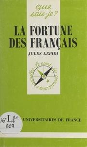 Jules Lepidi et Paul Angoulvent - La fortune des Français.