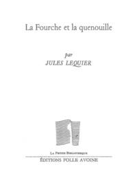 Jules Lequier - La Fourche et la quenouille.