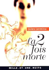 Jules Lermina - La deux fois morte.
