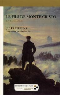 Jules Lermina - Le fils de Monte-Cristo - La luciola.