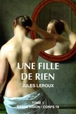 Jules Leroux - Une fille de rien - Tome 1.