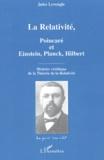 Jules Leveugle - La Relativité, Poincaré et Einstein, Planck, Hilbert - Histoire véridique de la Théorie de la Relativité.