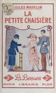 Jules Madelin - La petite chaisière.