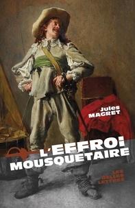 Jules Magret - L'effroi mousquetaire.