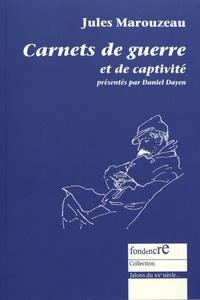 Jules Marouzeau - Carnets de guerre et de captivité.