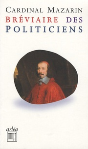 Jules Mazarin - Bréviaire des politiciens.