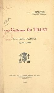Jules Méritan et Gabriel de Llobet - Louis-Guillaume du Tillet - Dernier evêque d'Orange, 1730-1794.