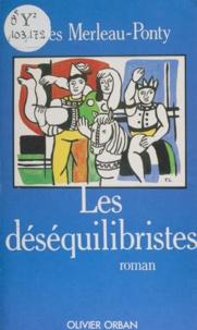 Jules Merleau-Ponty - Les Déséquilibristes.