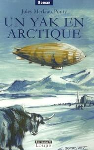 Jules Merleau-Ponty - Un Yak en Arctique.