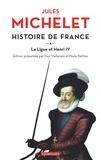 Jules Michelet - Histoire de France - tome 10 La ligue et Henri IV.